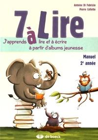 Antoine Di Fabrizio et Pierre Collette - 7 à lire - Manuel 2e année.