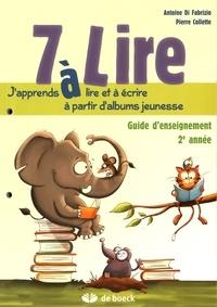 Antoine Di Fabrizio et Pierre Collette - 7 à lire - Guide d'enseignement 2e année.