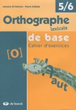 Antoine Di Fabrizio et Pierre Collette - Orthographe lexical de base - Cahier d'exercices, 5/6.