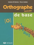 Antoine Di Fabrizio et Pierre Collette - Orthographe lexical de base.
