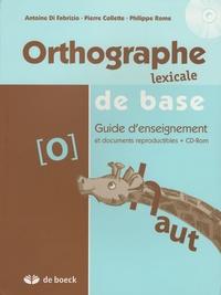 Antoine Di Fabrizio et Pierre Collette - Orthographe lexical de base - Guide d'enseignement et documents reproductibles. 1 Cédérom