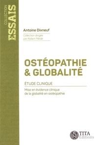 Antoine Dixneuf - Ostéopathie & globalité : étude clinique - Mise en évidence clinique de la globalité en ostéopathie.