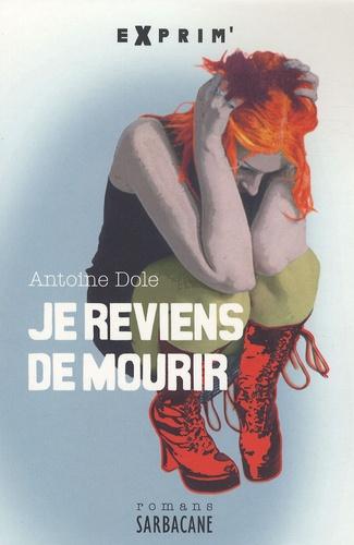Antoine Dole - Je reviens de mourir.