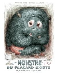 Antoine Dole et Bruno Salamone - Le monstre du placard  : Le monstre du placard existe et je vais vous le prouver....