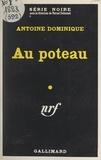 Antoine Dominique et Marcel Duhamel - Au poteau.