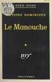 Antoine Dominique et Marcel Duhamel - Le Manouche.
