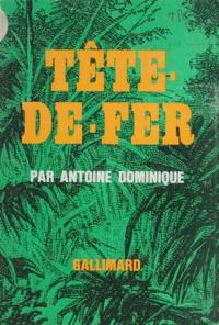 Antoine Dominique - Tête-de-fer.