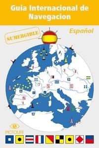 Antoine Dray - Guia internacional de navegacion - mémento de Navigation en Espagnol.
