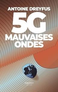 Antoine Dreyfus - 5G, mauvaises ondes.