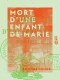 Antoine Dumas - Mort d'une enfant de Marie.