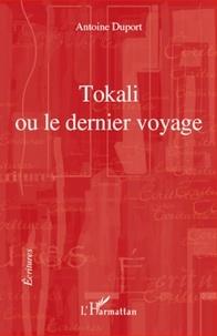 Antoine Duport - Tokali ou le dernier voyage.