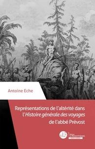 Antoine Eche - Représentations de l'alterité dans l'Histoire générale des voyages - Traduction, réécriture et illustrations.