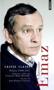 Téléchargez des livres gratuits pour iphone 5 Caisse claire  - Poèmes 1990-1997 par Antoine Emaz 9782757882665