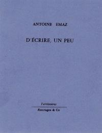Antoine Emaz - D'écrire, un peu.