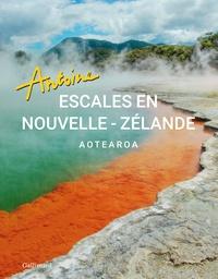 Antoine - Escales en Nouvelle-Zélande - Aotearoa.