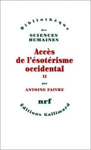 Antoine Faivre - Accès de l'ésotérisme occidental.