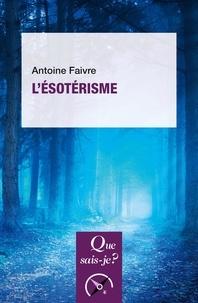 Antoine Faivre - L'ésotérisme.