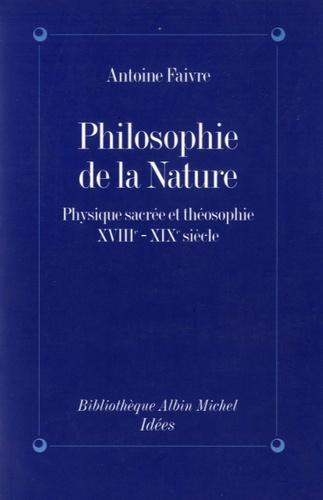 Philosophie de la nature. Physique sacrée et théosophie (XVIIIe-XIXe siècle)
