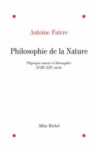 Antoine Faivre et Antoine Faivre - Philosophie de la nature.