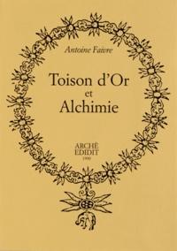 Antoine Faivre - Toison d'or et alchimie.