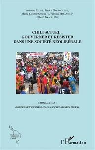 Antoine Faure et Franck Gaudichaud - Chili actuel : gouverner et résister dans une société néolibérale.