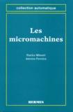 Antoine Ferreira et Patrice Minotti - Les micromachines.