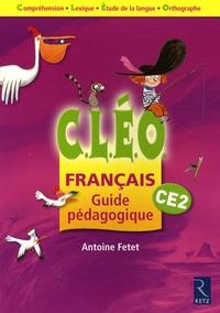 Antoine Fetet - Français CE2 CLEO - Guide pédagogique.