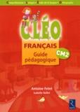 Antoine Fetet et Isabelle Nallet - Français CM2 CLEO - Guide pédagogique.