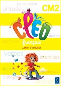 Antoine Fetet - Français CM2 CLEO - Cahier d'activités.