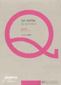 Antoine Fetet - Le verbe au quotidien cycle 3.