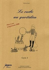 Antoine Fetet - Le verbe au quotidien - Cycle 3.