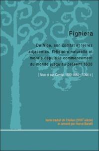 Antoine Fighiera - Nice et son comté, 1590-1680 - Tome 2, De Nice, son comtat et terres adjacentes, l'histoire naturelle et morale depuis le commencement du monde jusqu'au présent, 1638.