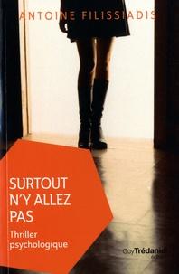 Antoine Filissiadis - Surtout n'y allez pas.