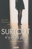 Antoine Fillisiadis - Surtout n'y allez pas.