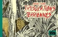 Antoine Fischer - Tribulations Terriennes.