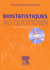 Antoine Flahault et Michel Huguier - Biostatistiques au quotidien. - Avec CD-ROM, 2ème édition.