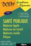 Antoine Flahaut et Pierre-Yves Boelle - Santé publique - Médecine légale, médecine du travail, médecine sociale, éthique.