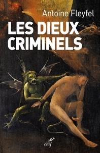Antoine Fleyfel - Les dieux criminels.