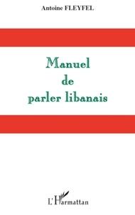 Antoine Fleyfel - Manueil de parler libanais.