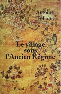Antoine Follain - Le village sous l'Ancien Régime.