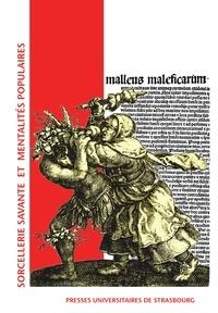 Antoine Follain et Maryse Simon - Sorcellerie savante et mentalités populaires.