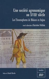 Antoine Follain - Une société agronomique au XVIIIe siècle - Les Thesmophores de Blaison en Anjou.