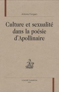 Antoine Fongaro - Culture et sexualité dans la poésie d'Apollinaire.