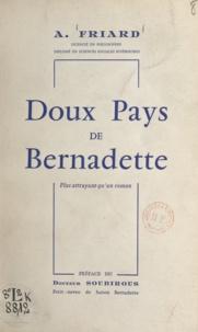Antoine Friard et  Soubirous - Doux pays de Bernadette - Plus attrayant qu'un roman.