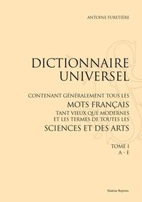 Antoine Furetière - Dictionnaire universel - Tome 1, A - E.