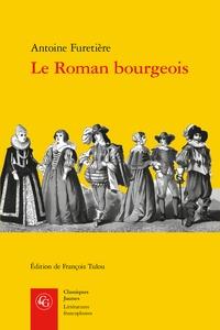 Antoine Furetière et François Tulou - Le Roman bourgeois.