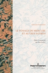 Antoine Furetière - Le Voyage de Mercure et autres satires.