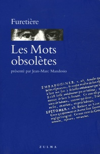 Antoine Furetière - Les Mots obsolètes.