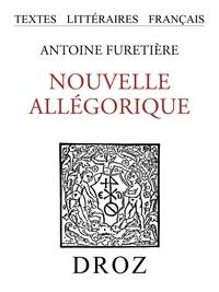 Antoine Furetière - Nouvelle allégorique ou Histoire des derniers troubles arrivés au royaume d'éloquence.