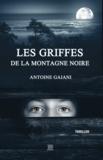 Antoine Gaïani - Les griffes de la Montagne Noire.
